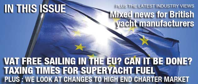 VAT-free sailing within the EU and Taxing Times for Superyacht Fuel